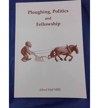 Ploughing, Politics and Fellowship