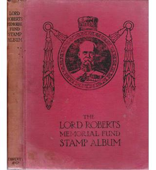 Lord Roberts Memorial Fund for Disabled Soldiers and Sailors War Portrait Stamp Album
