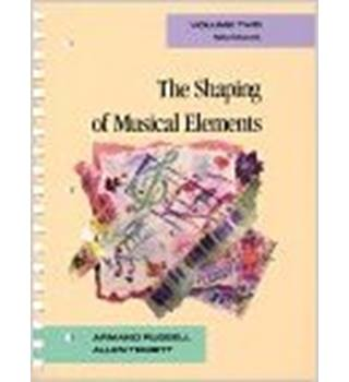The Shaping of Musical Elements: Workbook II