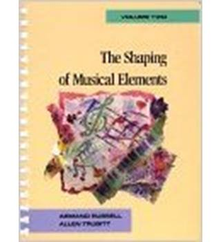 The Shaping of Musical Elements volume 2