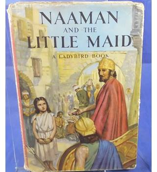 Naaman And The Little Maid - Ladybird Book