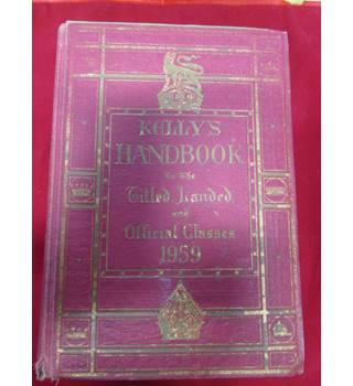 Kelly's Handbook to the Titled,Landed and Official classes 1959