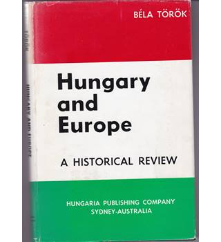 Hungary and Europe A Historical Review