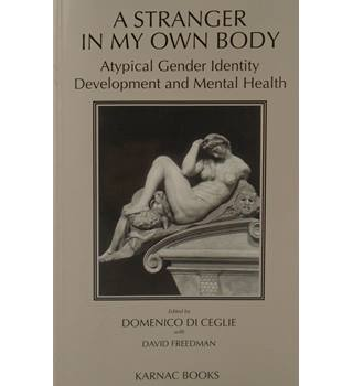 A Stranger in My Own Body: Atypical Gender Identity Development and Mental Health