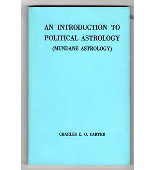 An Introduction to Political Astrology (Mundane Astrology) / Charles E. O. Carter