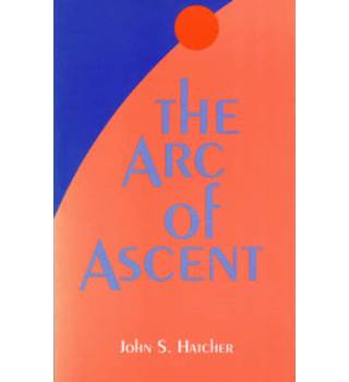 The Arc of Ascent - The Purpose of Physical Reality II