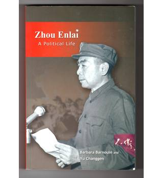 Zhou Enlai : a political life / Barbara Barnouin & Yu Changgen