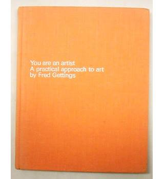 You Are An Artist, a practical approach to art