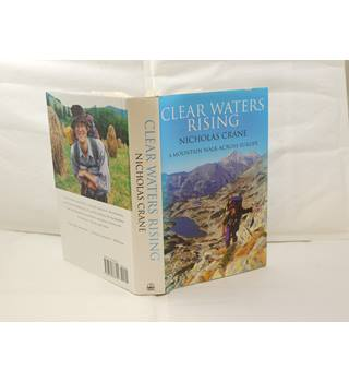 Clear Waters Rising by Nicholas Crane 1st edition signed with dedication by author hardback with unclipped d/j