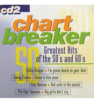 Chart Breaker: Greatest Hits Of The 50's And 60's CD 2