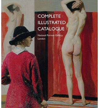 Complete illustrated catalogue National Portrait Gallery