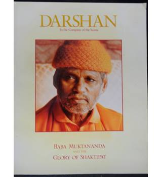 Darshan In the Company of Saints - Baba Muktananda and the Glory of Shaktipat