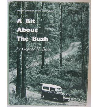 A Bit About The Bush: Forests and Forestry in New South Wales