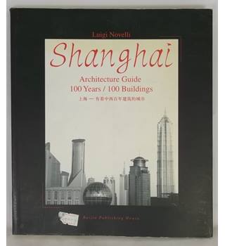 Shanghai. Architecture Guide 100 years / 100 buildings