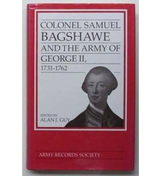 Colonel Samuel Bagshawe and the Army of George II, 1713-1762