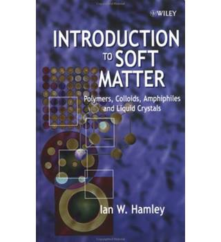 Introduction to Soft Matter: Polymers, Colloids, Amphiles and Liquid Crystals