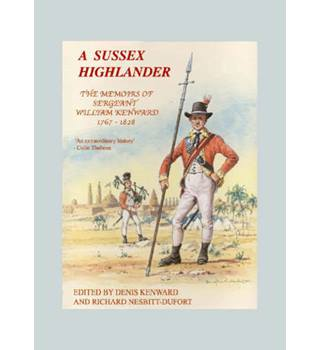A Sussex Highlander - The Memoirs of Sergeant William Kenward 1767-1828