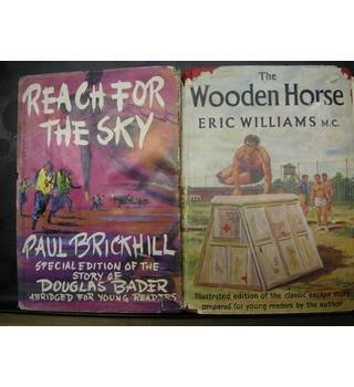 Reach For The Sky/The Wooden Horse- Paul Brickhill and Eric Williams