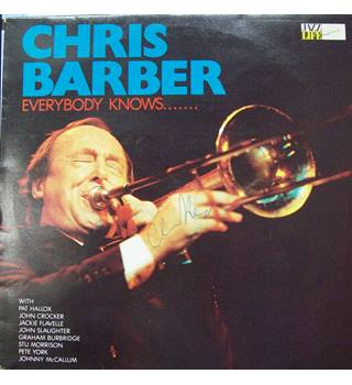Everybody Knows....... Chris Barber - LP 26015 (Signed Copy)