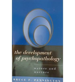 The Development Of Psychopathology: Nature And Nurture