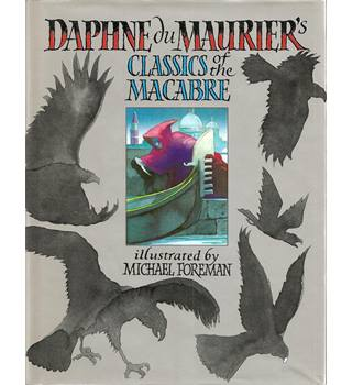 Daphne Du Maurier's Classics of the Macabre