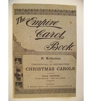 The Empire Carol Book : A Collection of Original and Selected Christmas Carols