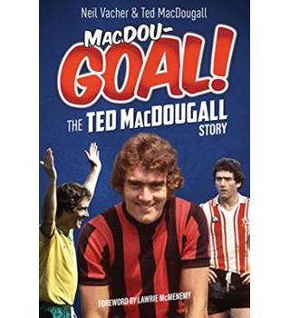 MacDou-GOAL!: The Ted MacDougall Story