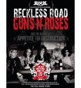 Classic Rock Presents: Reckless Road: Guns N' Roses And The Making Of Appetite For Destruction