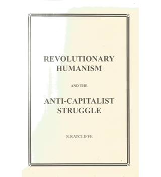 Revolutionary Humanism and the Anti-Capitalist Struggle