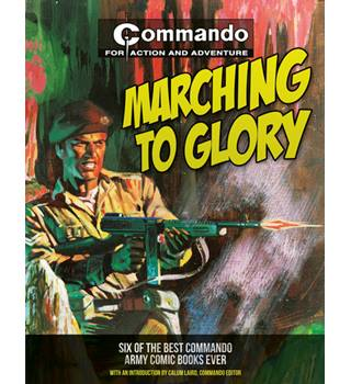 Commando: Marching to Glory: Six of the Best Commando Army Books Ever! (Commando for Action and Adventure)