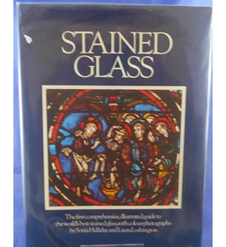 Stained Glass - The first comprehensive, illustrated guide to the world's best stained glass with colour photographs.