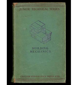 BUILDING MECHANICS FOR JUNIOR TECHNICAL SCHOLLS by TREFOR J. REYNOLDS - Hardback