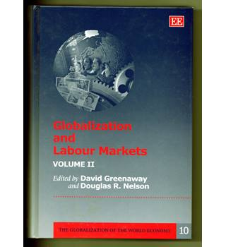Globalization and Labour Markets (volume 2) / edited by David Greenaway and Douglas Nelson