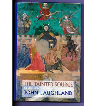 The Tainted Source : the undemocratic origins of the European idea / John Laughland
