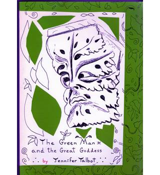 The Green Man and the Great Goddess / written and illustrated by Jennifer Talbot
