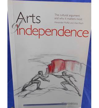 Arts of Independence: The Cultural Argument for Scottish Independence