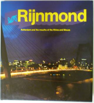 Rijnmond: Rotterdam and the mouths of the Rhine and Meuse