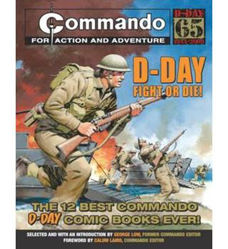 """Commando"": D-Day Fight or Die!: The Twelve Best D-day ""Commando"" Comic Books Ever!"
