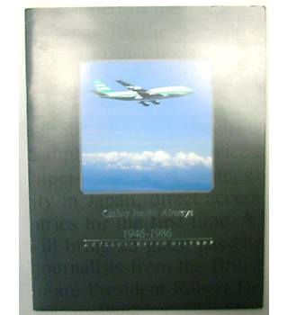 Cathay Pacific Airways 1946-1986 An Illustrated History