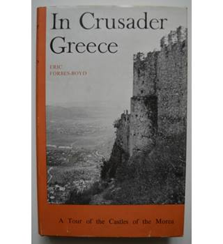 In Crusader Greece - Eric Forbes-Boyd