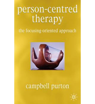 Person-Centred Therapy : The Focusing-Oriented Approach