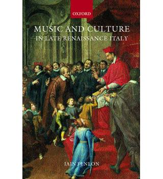 Music and culture in late Renaissance Italy