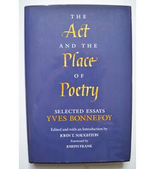 The Act and the Place of Poetry - Yves Bonnefoy