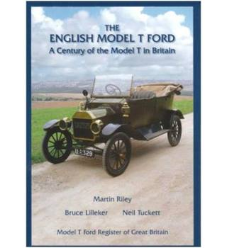 The English Model T Ford: A Century of the Model T in Britain