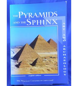 The Pyramids and the Sphinx: Art and Archaeology (English Edition)