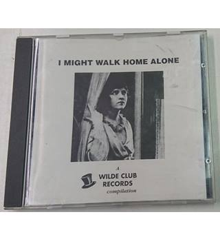 I Might Walk Home Alone Various Artists
