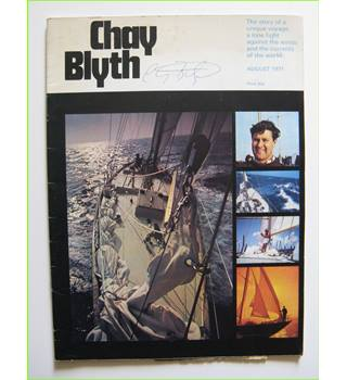 Chay Blyth:  The story of a unique voyage, a lone fight against the winds and the currents of the world