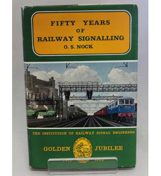 Fifty Years of Railway Signalling
