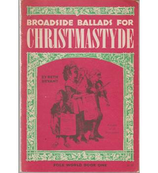 Broadside Ballads for Christmastyde