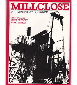 Millclose - The Mill That Drowned